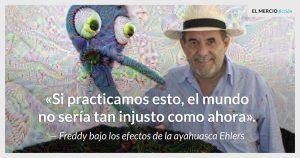 freddy-ayahuasca-ehlers-ecuador-marihuana-legal-consumo